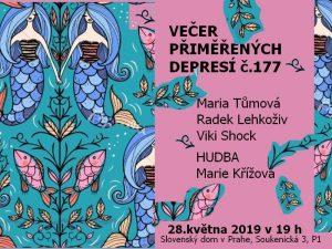 Večer přiměřených depresí č.177 @ Slovenský dom v Prahe